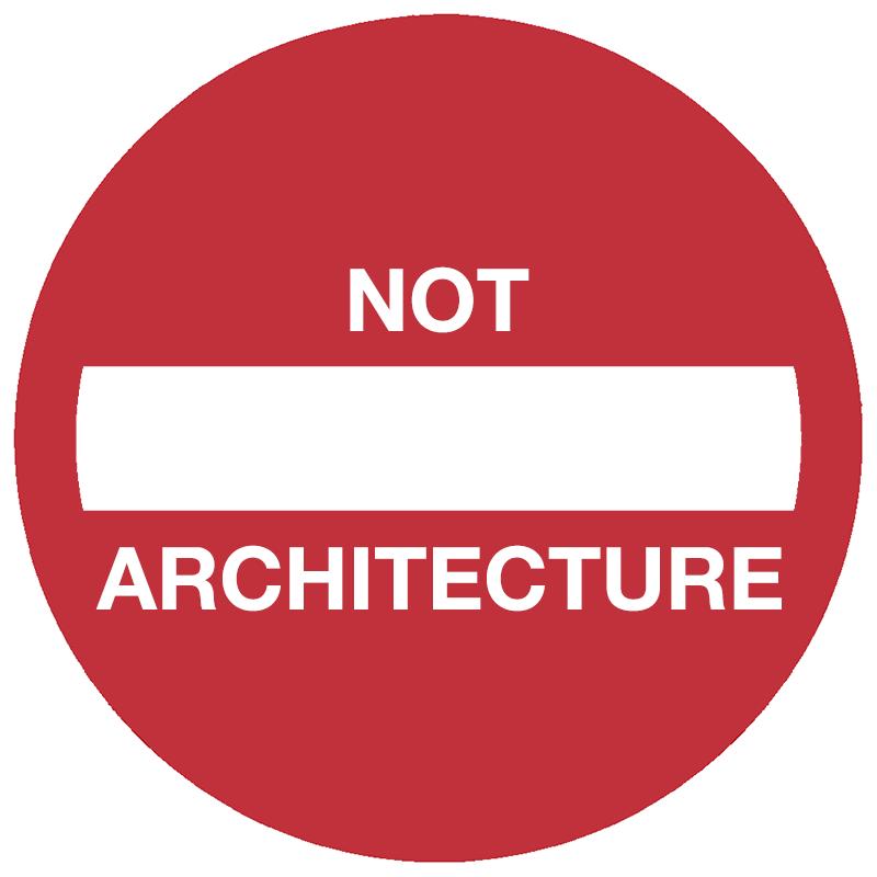 notArchitecture